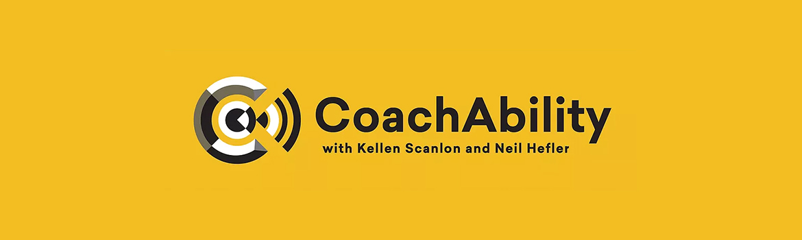 CoachAbility with Kellen Scanlon and Neil Hefler