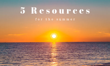 Start the summer off right with these 5 Web Resources