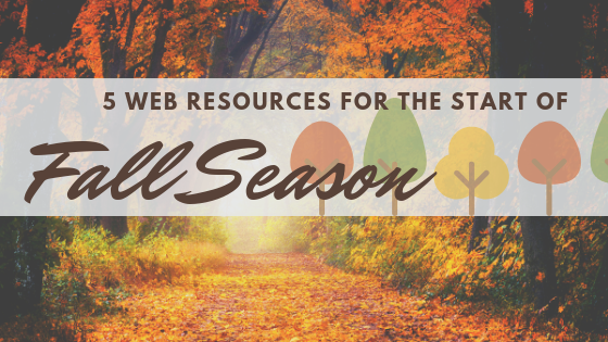 5 Web Resources for the start of fall season
