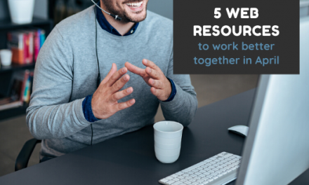 5 Web Resources to work better together in April
