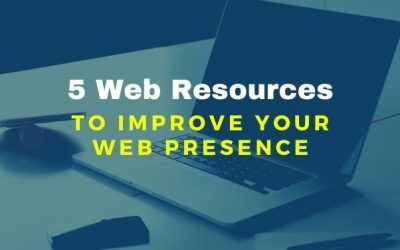 5 Web Resources to Improve Your Web Presence