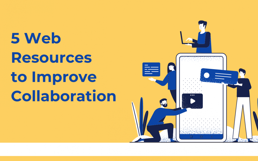 5 Web Resources to Improve Collaboration