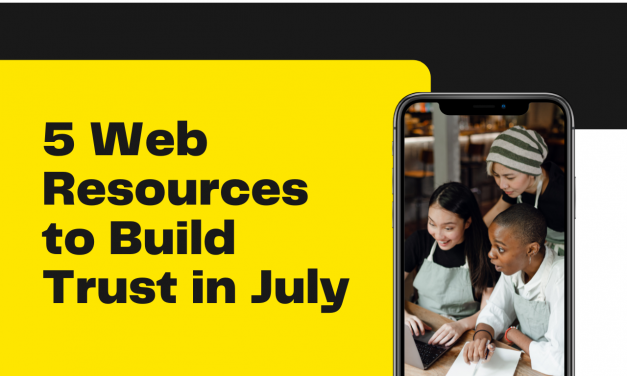 5 Web Resources to Build Trust in July