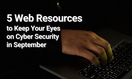 5 Web Resources to Keep Your Eyes on Cyber Security in September